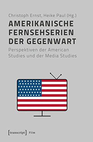 Amerikanische Fernsehserien der Gegenwart: Perspektiven der American Studies und der Media Studies (Film)