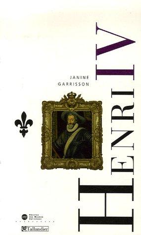 Henri IV : Le roi de la paix par Janine Garrisson