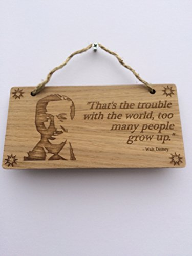 life-quote-walt-disney-wooden-plaquethats-the-trouble-with-the-world-too-many-people-grow-up-shabby-