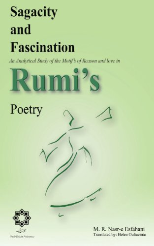 Sagacity And Fascination: An Analytical Study Of The Motifs Of Reason And Love In Rumi's Poetry por Mo Nik epub