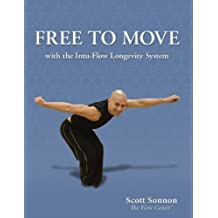 FREE TO MOVE with the Intu-Flow Longevity System by Scott Sonnon (2008-09-23)