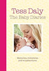 The Baby Diaries: Memories, Milestones and Misadventures