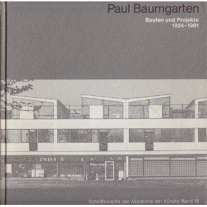 Paul Baumgarten: Bauten und Projekte 1924-1981