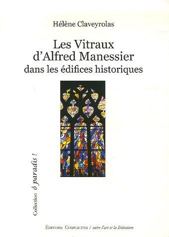 Les Vitraux d'Alfred Manessier : Dans les édifices historiques