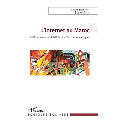 L'internet au Maroc: Militantismes, sociabilités et solidarités numériques (Logiques sociales)