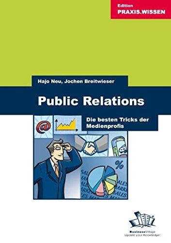 Public Relations: Die besten Tricks der Medienprofis