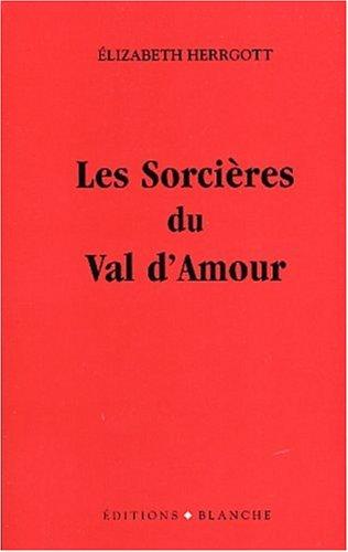 Les Sorcières du Val d'Amour par Elizabeth Herrgott