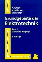 Grundgebiete der Elektrotechnik, Bd.1, Stationäre Vorgänge