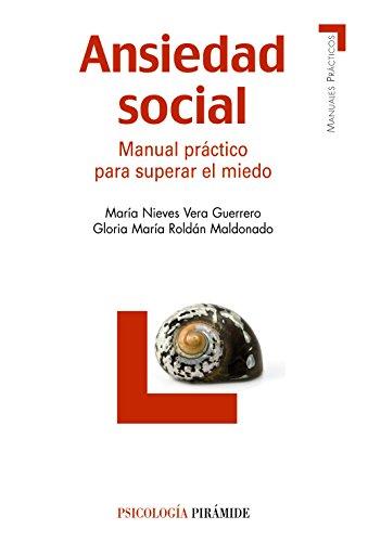 Ansiedad social: Manual práctico para superar el miedo (Manuales Prácticos)
