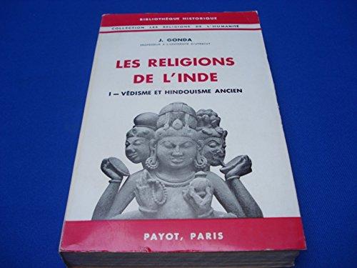 Les Religions de l'Inde (I/Védisme et hindouisme ancien) par Jan GONDA