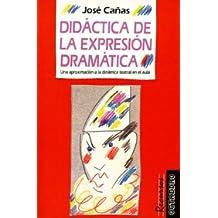 Didáctica de la expresión dramática: Una aproximación a la dinámica teatral (Recursos)