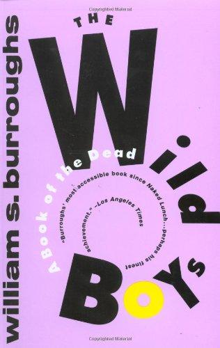 The Wild Boys: A Book of the Dead (Burroughs, William S.) por William S. Burroughs