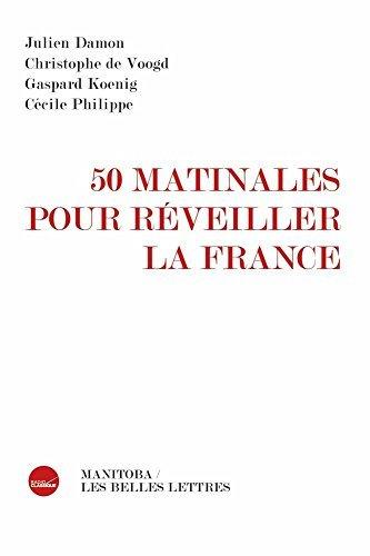 50 matinales pour r????veiller la France (Entreprises Et Societe) (French Edition) by Julien Damon (2015-01-09)