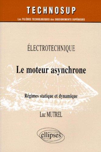 Le moteur asynchrone : Régimes statique et dynamique, Électrotechnique
