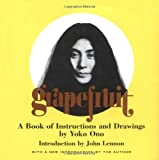 Grapefruit: A Book of Instructions and Drawings by Yoko Ono by Yoko Ono (2000-08-01)
