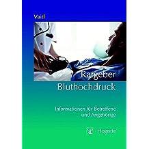 Ratgeber Bluthochdruck: Informationen für Betroffene und Angehörige (Ratgeber zur Reihe »Fortschritte der Psychotherapie«)