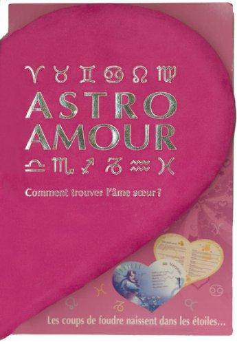 Astro amour : Comment trouver l'âme soeur ? par Lori Reid