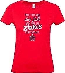 Shirtstown Lady Frauen T-Shirt, mit lustigen Spruch fehlt nur noch das Zelt dann wäre der Zirkus Hier komplett, Sprüche Lady Frau Mädchen Spruch Logo Tee Niki Lustig Fun, Farbe rot, Größe L