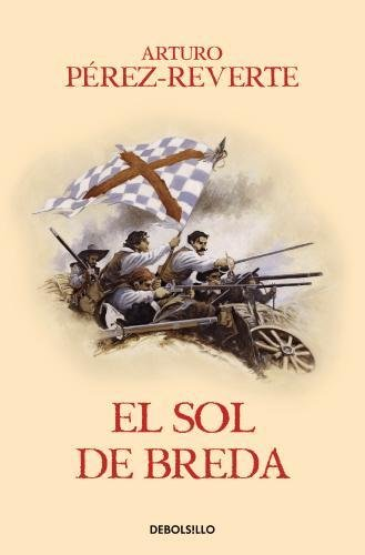 El sol de Breda (Las aventuras del capitán Alatriste III) (BEST SELLER) por Arturo Pérez-Reverte