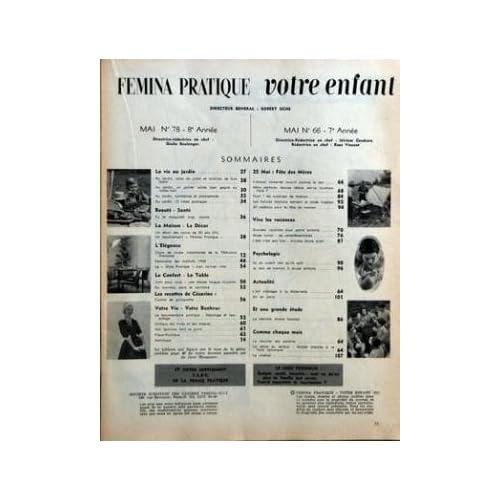 FEMINA PRATIQUE VOTRE ENFANT N? 78 du 01-05-1958 LA VIE AU JARDIN - BEAUTE ET SANTE - LA MAISON - L'ELEGANCE - LE CONFORT - LA TABLE - VOTRE VIE - LES RECETTES DE CESARINE - LES VACANCE