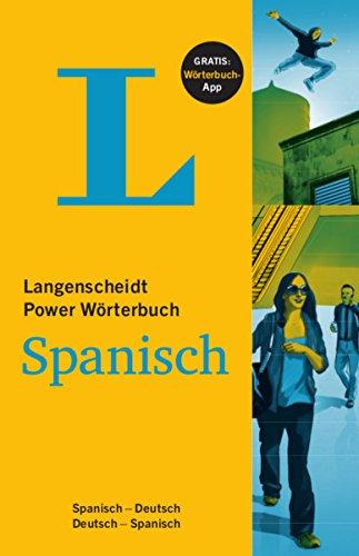 Langenscheidt Power Wörterbuch Spanisch - Buch und App: Spanisch-Deutsch/Deutsch-Spanisch (Langenscheidt Power Wörterbücher)