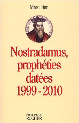 Nostradamus, prophéties datées, 1999 - 2010