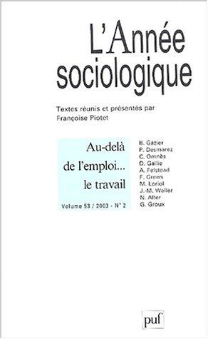 L'Anne sociologique, N2 : volume 53 : Au-del de l'emploi... le travail