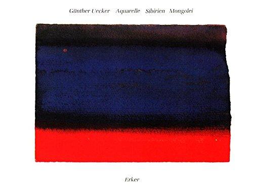 Günther Uecker: Aquarelle. Sibirien Mongolei (Livre en allemand) par Boris Pilnjak