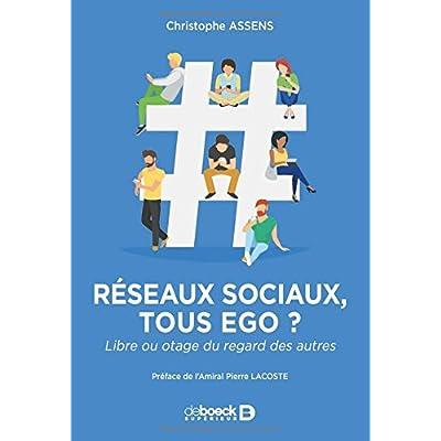 Réseaux sociaux : tous ego ? : Libre ou otage du regard des autres