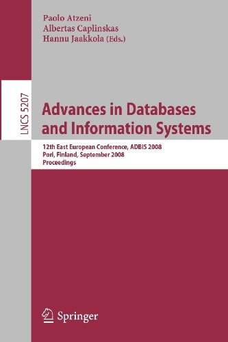 Advances in Databases and Information Systems. 12th East European Conference, ADBIS 2008, Pori, Finland, September 5-9, 2008, Proceedings