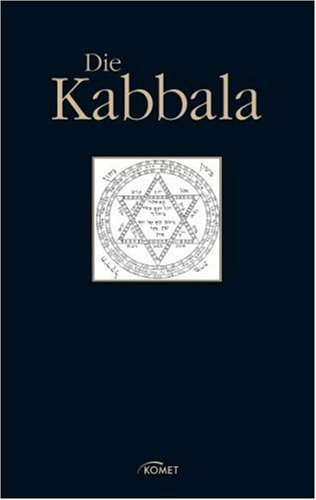 Die Kabbala: Eine Textauswahl mit Einleitung, Bibliografie und Lexikon