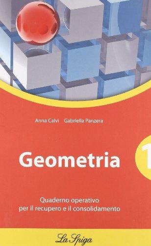 Geometria. Quaderno operativo. Per le Scuole superiori: 1