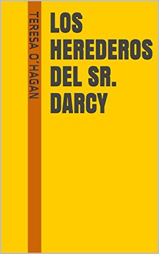 LOS HEREDEROS DEL SR. DARCY (Orgullo y Prejuicio nº 3)