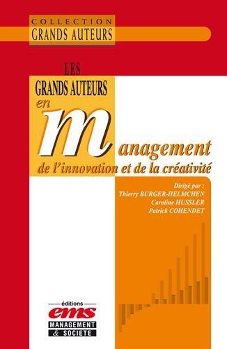 Les grands auteurs en management de l'innovation et de la créativité par Patrick Cohendet