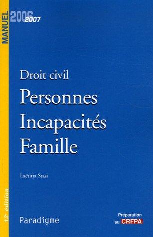 Droit civil : Personnes Incapacités Famille, édition 2006-2007