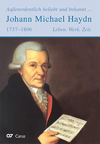 Außerordentlich beliebt und bekannt - Johann Michael Haydn: Leben. Werk. Zeit.