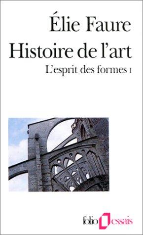 L'Esprit des formes (Tome 1): Histoire de l'art