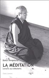 La méditation : Conseils aux débutants, édition 2000