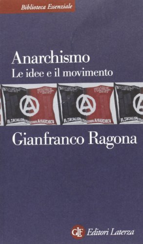 Anarchismo. Le idee e il movimento