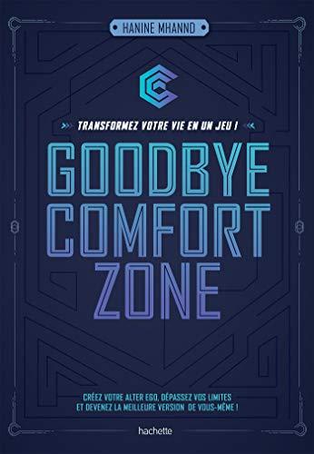 Goodbye comfort zone: transformez votre vie en un jeu