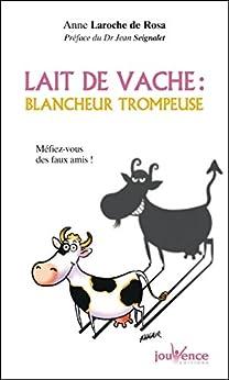 Lait de vache : blancheur trompeuse par [Rosa, Anne Laroche de]