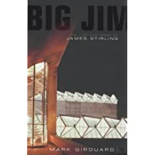 Big Jim: The Life and Work of James Stirling