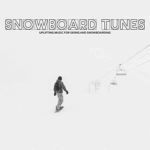 Snowboard Tunes (Uplifting Music for Skiing and Snowboarding) - Snowboard Mp3