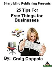 25 Tips for Free Things for Businesses (English Edition)