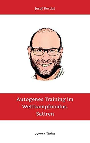 Autogenes Training im Wettkampfmodus - Satiren