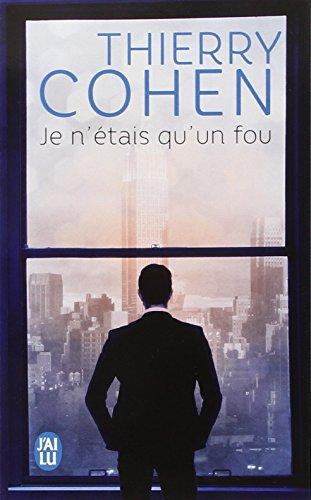 Je N'etais Qu'un Fou par Thierry Cohen