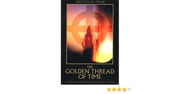 The Golden Thread of Time: A Voyage of Discovery into the