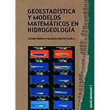 Geoestadistica y modelos matematicos en hidrogeologia/ Geostatistics and Mathematical Models in Hidrogeology (Spanish Edition) by Mario Chica Olmo (2003-01-01)