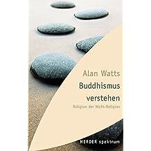 Buddhismus verstehen: Religion der Nicht-Religion (HERDER spektrum)