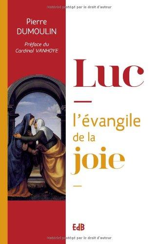 Luc, l'évangile de la joie